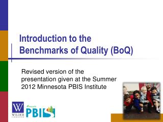 Introduction to the  Benchmarks of Quality (BoQ)