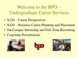 Welcome to the BPO – Undergraduate Career Services