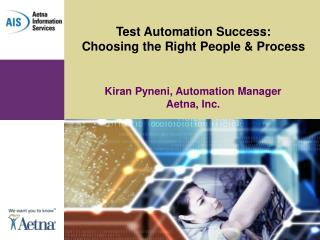 Test Automation Success:  Choosing the Right People & Process