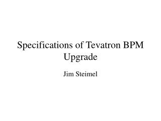 Specifications of Tevatron BPM Upgrade