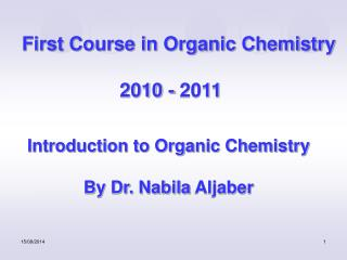 First Course in Organic Chemistry 2010 - 2011