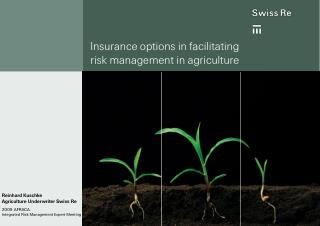 Insurance options in facilitating risk management in agriculture