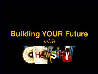 Building YOUR Future with