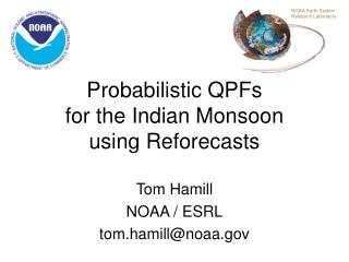 Probabilistic QPFs  for the Indian Monsoon  using Reforecasts