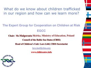 What do we know about children trafficked in our region and how can we learn more?