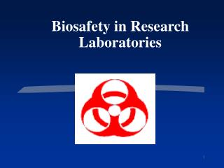 Biosafety in Research  Laboratories
