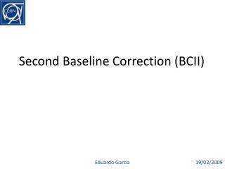 Second Baseline Correction (BCII)