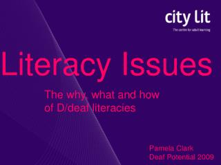 The why, what and how  of D/deaf literacies