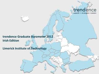 trendence Graduate Barometer 2012 Irish Edition Limerick Institute of Technology
