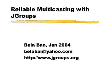 Reliable Multicasting with JGroups