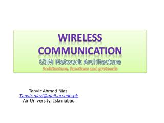 Wireless Communication GSM Network Architecture Architecture, functions and protocols