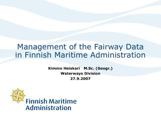 Management of the Fairway Data in Finnish Maritime Administration