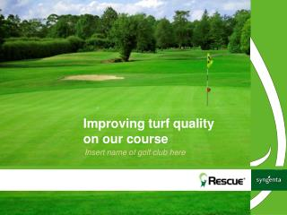 Improving turf quality  on our course