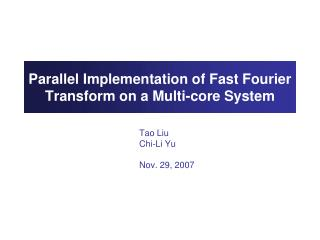 Parallel Implementation of Fast Fourier Transform on a Multi-core System