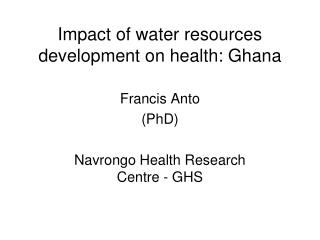 Impact of water resources development on health: Ghana