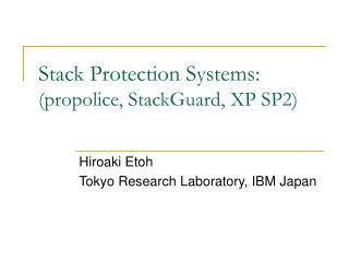 Stack Protection Systems:  (propolice, StackGuard, XP SP2)