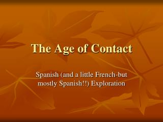 The Age of Contact