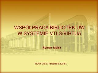 WSPÓŁPRACA BIBLIOTEK UW  W SYSTEMIE VTLS/VIRTUA