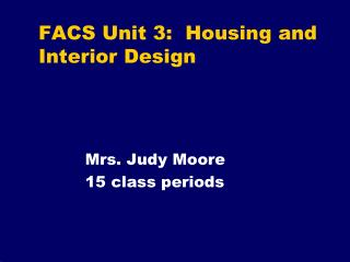 FACS Unit 3:  Housing and Interior Design