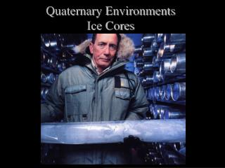 Quaternary Environments Ice Cores