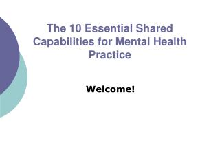 The 10 Essential Shared Capabilities for Mental Health Practice