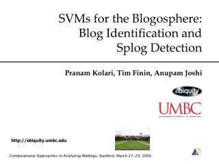 SVMs for the Blogosphere:  Blog Identification and  Splog Detection