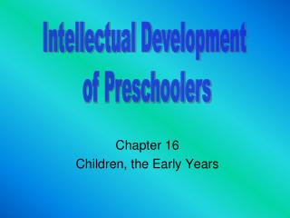 Chapter 16 Children, the Early Years