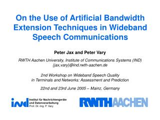 On the Use of Artificial Bandwidth Extension Techniques in Wideband Speech Communications