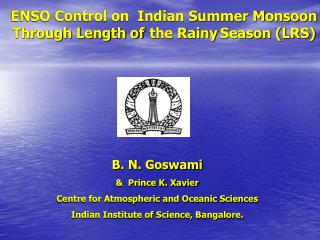 B. N. Goswami &  Prince K. Xavier Centre for Atmospheric and Oceanic Sciences