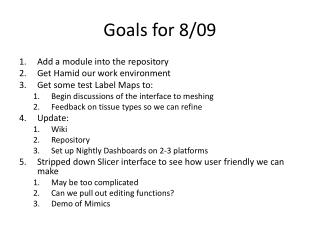 Goals for 8/09