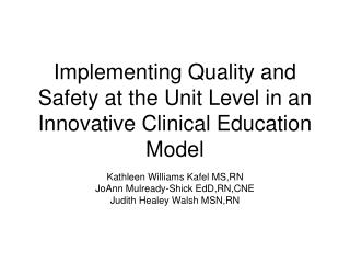 Implementing Quality and Safety at the Unit Level in an Innovative Clinical Education Model