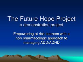 The Future Hope Project a demonstration project