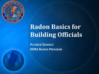 Radon Basics for  Building Officials