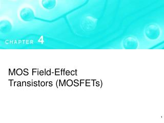 MOS Field-Effect Transistors (MOSFETs)