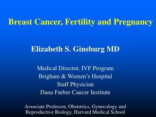Breast Cancer, Fertility and Pregnancy