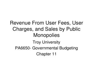 Revenue From User Fees, User Charges, and Sales by Public Monopolies