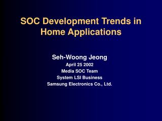SOC Development Trends in Home Applications