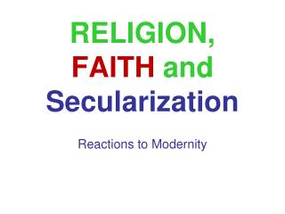 RELIGION,  FAITH  and  Secularization