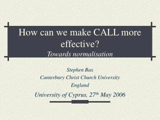 How can we make CALL more effective? Towards normalisation