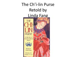 The Ch i-lin Purse Retold by Linda Fang