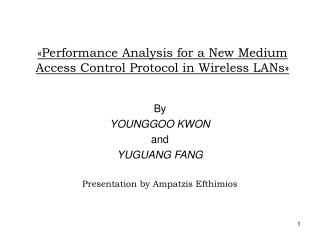 « Performance Analysis for a New Medium Access Control Protocol in Wireless LANs »