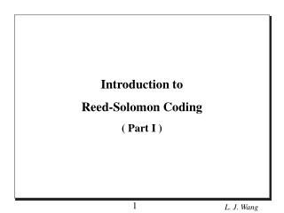 Introduction to  Reed-Solomon Coding ( Part I )