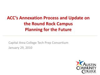 ACC's Annexation Process and Update on the Round Rock Campus Planning for the Future