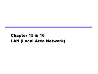 Chapter 1 5 & 16 LAN (Local Area Network)