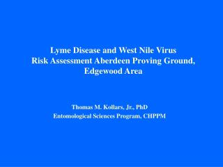 Lyme Disease and West Nile Virus Risk Assessment Aberdeen Proving Ground, Edgewood Area