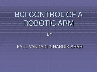 BCI CONTROL OF A ROBOTIC ARM