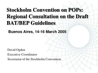 Stockholm Convention on POPs: Regional Consultation on the Draft BAT/BEP Guidelines