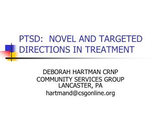 PTSD:  NOVEL AND TARGETED DIRECTIONS IN TREATMENT