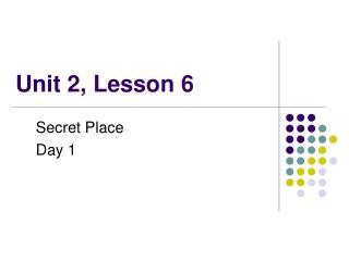 Unit 2, Lesson 6