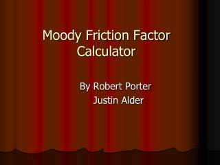 Moody Friction Factor Calculator